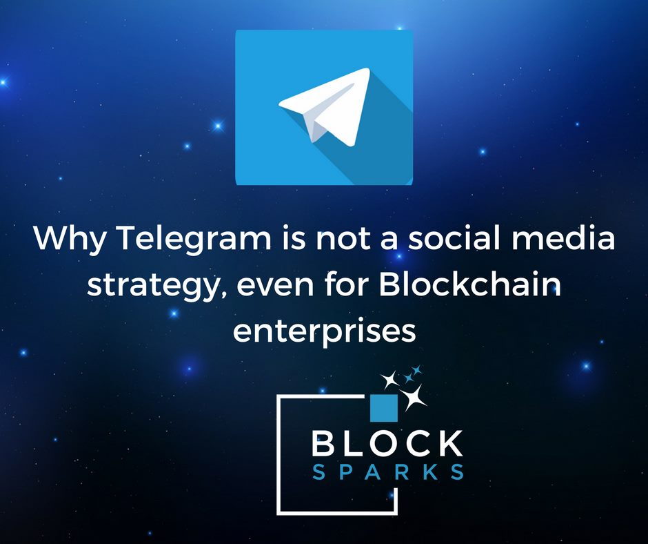 Why Telegram is not a social media strategy, even for Blockchain enterprises