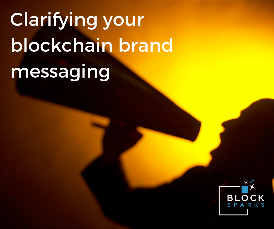 Clarifying your blockchain brand messaging